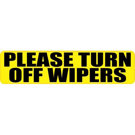 8inx2in Please Turn Off Wipers Sticker Vinyl Business Sign Decal Stickers
