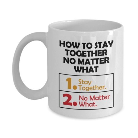 How To Stay Together No Matter What Funny Advice List Coffee & Tea Gift Mug, Marriage Quotes Décor, Sign, Ornament, Accessories, Items And The Best Anniversary Gifts For Couple, Wife Or