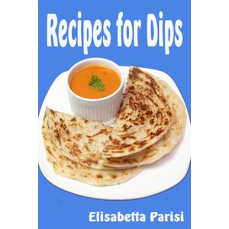Recipes for Dips - eBook (Seven Layer Dip Recipe)