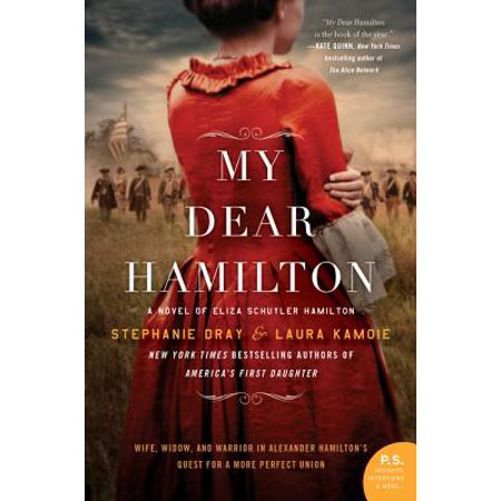 My Dear Hamilton : A Novel of Eliza Schuyler Hamilton