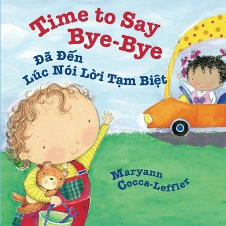Time To Say Bye Bye  Da Den Luc Noi Loi Tam Biet  Babl Childrens Books In Vietnamese And English