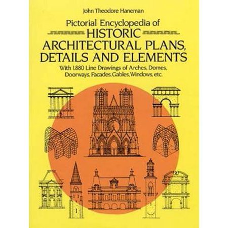 Architectural Pan - Pictorial Encyclopedia of Historic Architectural Plans, Details and Elements - eBook