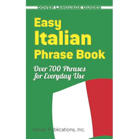 Easy Italian Phrase Book : 770 Basic Phrases for Everyday Use