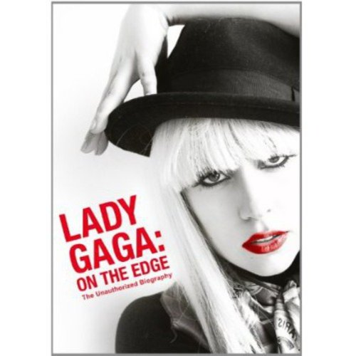 Lady Gaga: On The Edge - The Unauthorized Biography