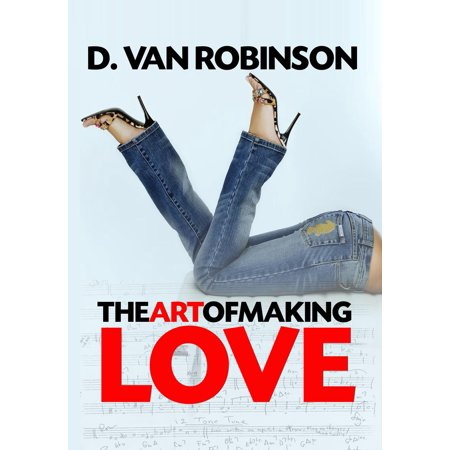 The Art of Making Love - eBook (The Art Of Love Making To A Man)