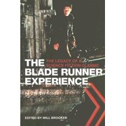 The Blade Runner Experience : The Legacy of a Science Fiction Classic