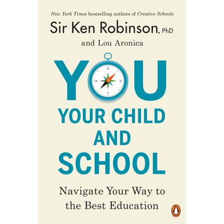 You, Your Child, and School : Navigate Your Way to the Best