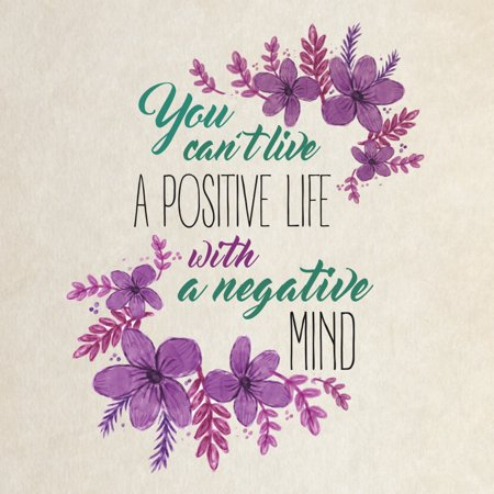 You Cant Live A Positive Life With A Negative Mind Quote Floral Square Sign - Single Sign,
