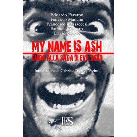My name is Ash. Guida alla saga di Evil Dead - eBook - Halloween Spaghetti Names