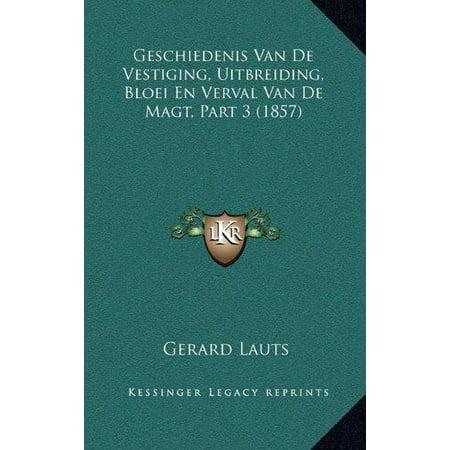 Geschiedenis Van de Vestiging, Uitbreiding, Bloei En Verval Van de Magt, Part 3 (1857) - image 1 de 1