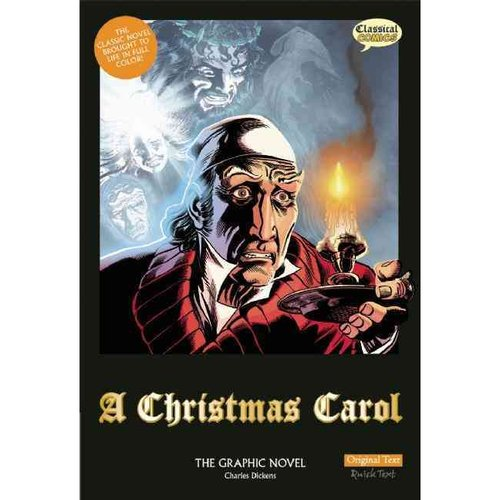 A Christmas Carol: The Graphic Novel: Original Text Version