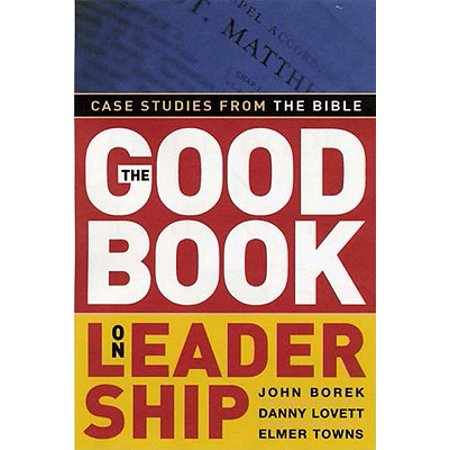 (The Good Book on Leadership : Case Studies from the Bible)