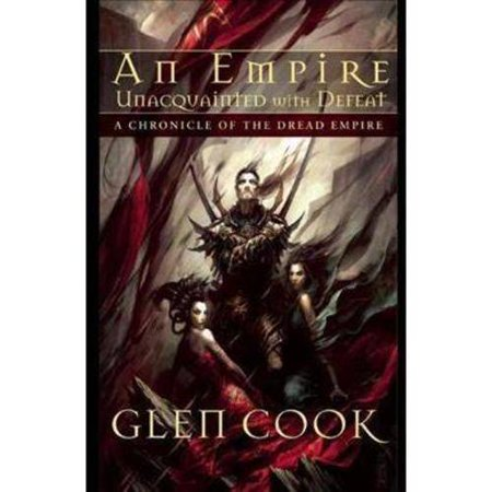 An Empire Unacquainted With Defeat: Stories of the Dread Empire by