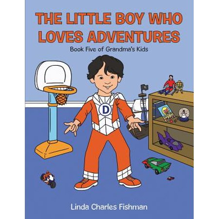 The Little Boy Who Loves Adventures: Book Five of Grandma'S Kids](Adventure Books For Kids)