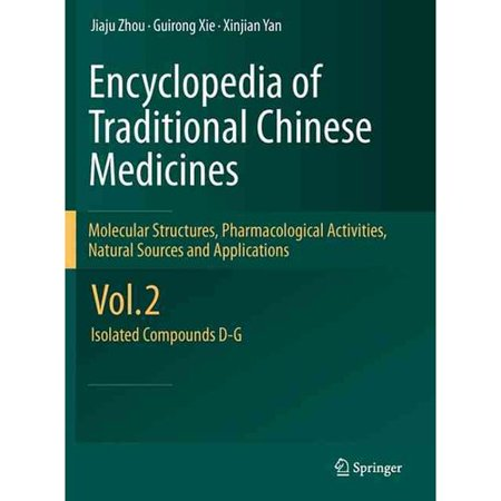 Encyclopedia Of Traditional Chinese Medicines    Molecular Structures  Pharmacological Activities  Natural Sources And Applications  Isolated Compounds D G