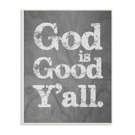 The Stupell Home Decor Collection God is Good Yall Grey Wood Texture Typography Wall Plaque Art, 10 x 0.5 x 15 ()