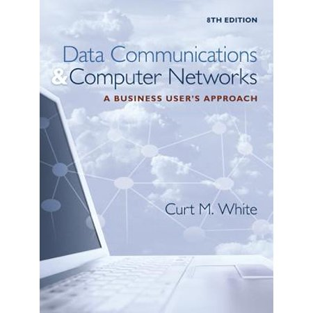 Data Communications and Computer Networks : A Business User's (Introduction To Computer Networks And Data Communications)