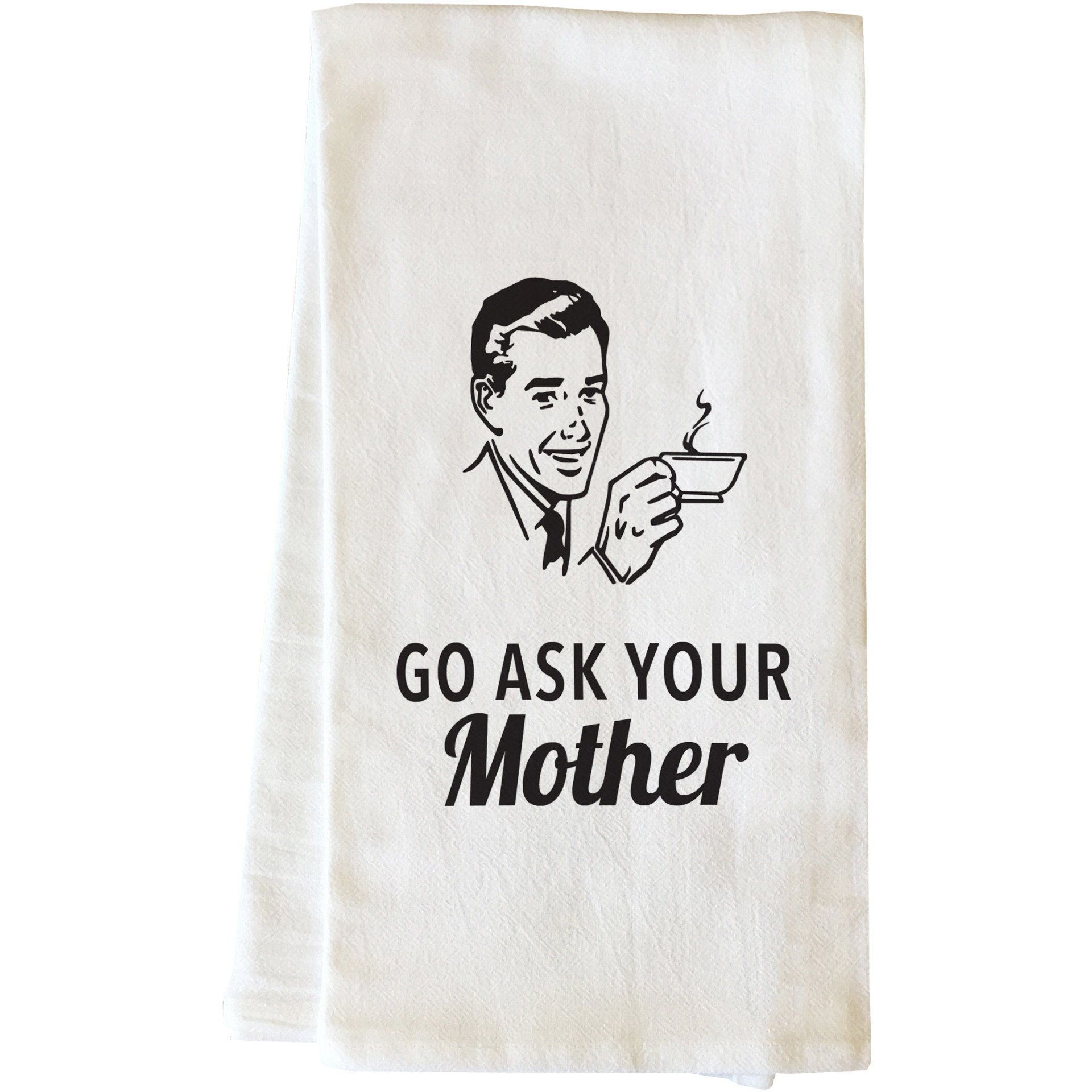 """Go Ask Your Mother"" Tea Towel by OneBellaCasa"