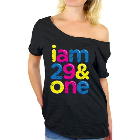 - Awkward Styles Thirty Shirts I Am 29 & One Off the Shoulder T Shirt Tops Thirtieth Birthday Party Outfit Colorful Tee Shirts Tops 30th Birthday Clothing for Women 30th Birthday Gifts for Women