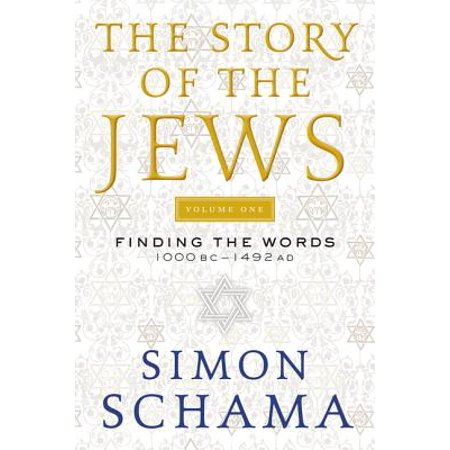 The Story of the Jews : Finding the Words 1000 BC-1492