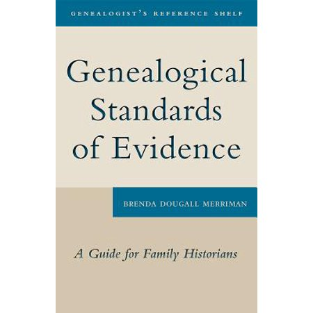 Genealogical Standards of Evidence : A Guide for Family (Personal Dna Tests For Family Genealogical Projects)