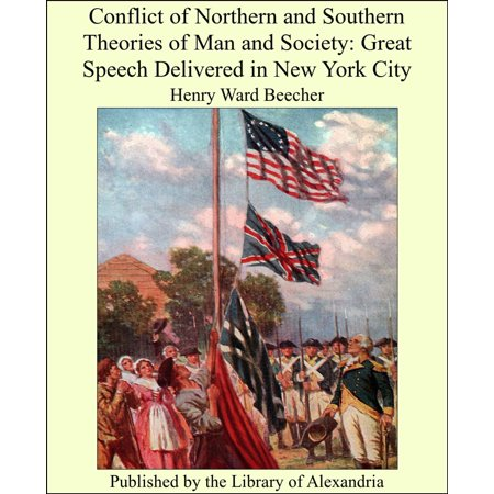 Conflict of Northern and Southern Theories of Man and Society: Great Speech Delivered in New York City - (The Religious Conflicts In Northern Ireland Started With)
