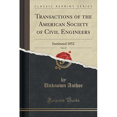 Transactions Of The American Society Of Civil Engineers  Vol  47  Instituted 1852  Classic Reprint