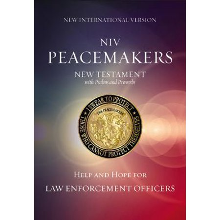 Peacemakers New Testament with Psalms and Proverbs-NIV : Help and Hope for Law Enforcement