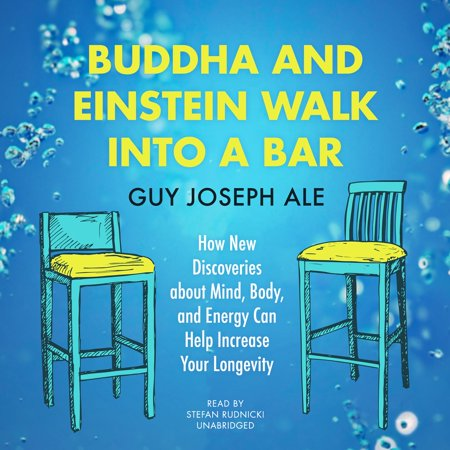 Buddha and Einstein Walk into a Bar - Audiobook (Faces Five Guys Walk Into A Bar)