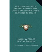 Conversations with Distinguished Persons During the Second Empire, from 1860 to 1863 V1