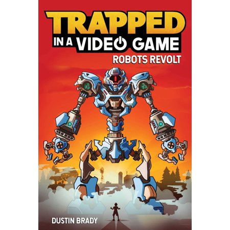 Trapped in a Video Game (Book 3) : Robots Revolt