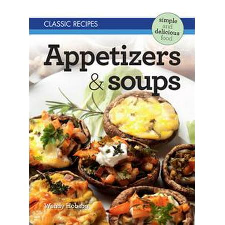 Classic Recipes: Appetizers & Soups - eBook