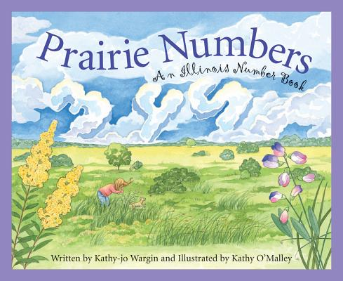 Prairie Numbers : An Illinois Number Book