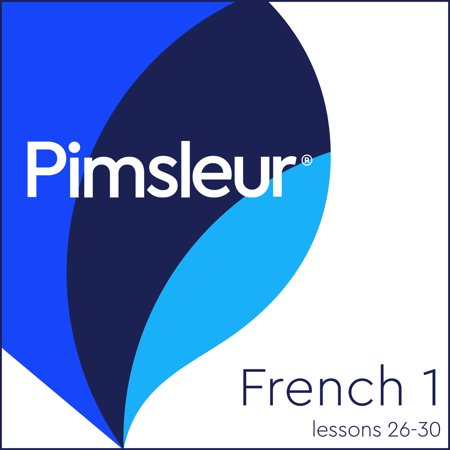 Pimsleur French Level 1 Lessons 26-30 MP3 : Learn to Speak, Understand, and Read French with Pimsleur Language (Best French Language Learning Program)