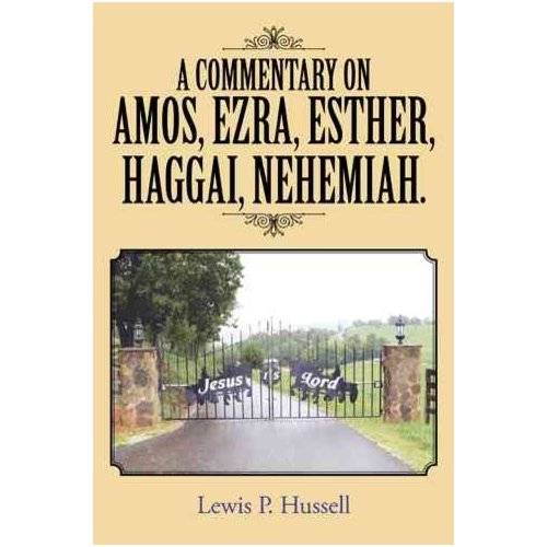 A Commentary on Amos, Ezra, Esther, Haggai, Nehemiah.