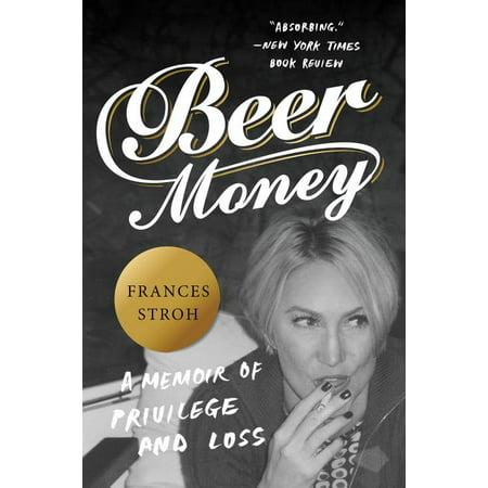Beer Money: A Memoir of Privilege and Loss (Paperback)