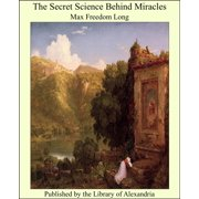 The Secret Science Behind Miracles - eBook