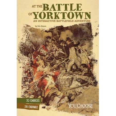 At the Battle of Yorktown : An Interactive Battlefield (Yorktown For Kids)