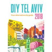 DIY Tel Aviv - Your Alternative City Guide 2018 (Paperback)