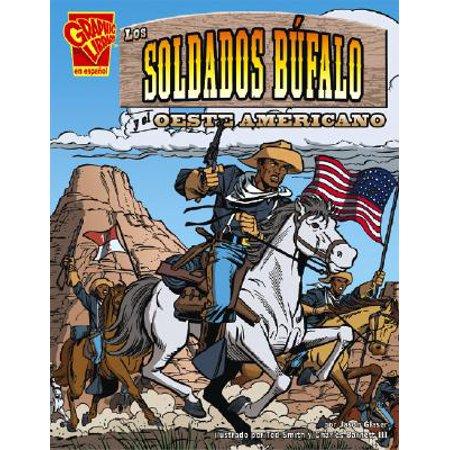 Los soldados búfalo y el Oeste Americano (Historia Gráficas) (Spanish Edition), Glaser, Jason (50 Gläser)