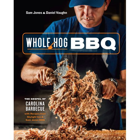 Whole Hog BBQ : The Gospel of Carolina Barbecue with Recipes from Skylight Inn and Sam Jones BBQ](Ted Sam Jones)