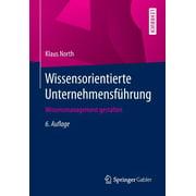 Wissensorientierte Unternehmensführung: Wissensmanagement Gestalten (Paperback)