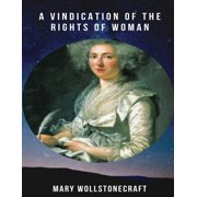 A Vindication of the Rights of Woman (Annotated) (Paperback)