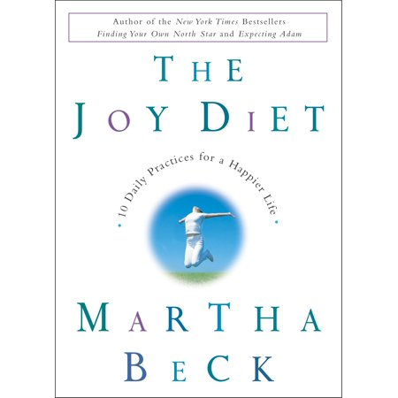 Lafebers Daily Diet - The Joy Diet : 10 Daily Practices for a Happier Life