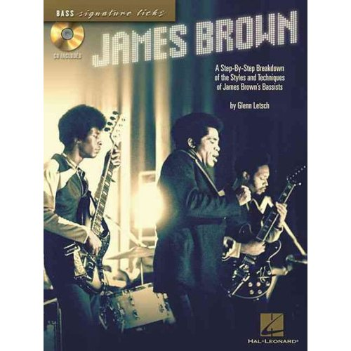 James Brown: A Stey-by-step Breakdown of the Styles and Techniques of James Brown's Bassists