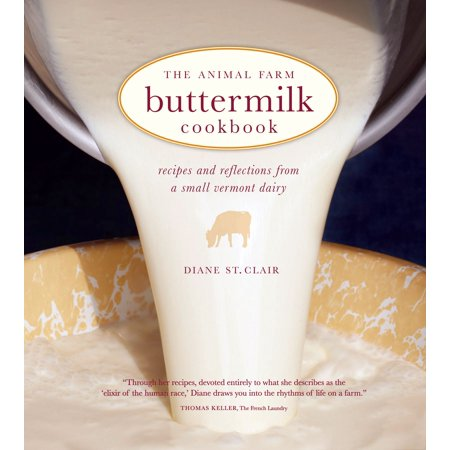 The Animal Farm Buttermilk Cookbook : Recipes and Reflections from a Small Vermont (List Of Largest Dairy Farms In The Us)