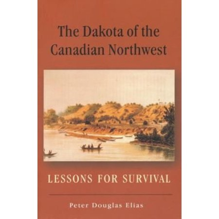 The Dakota Of The Canadian Northwest  Canadian Plains Reprint   Paperback