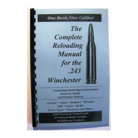 Loadbooks USA, Inc. The Complete Reloading Book Manual for .243 Winchester,