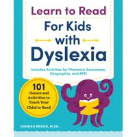 Learn to Read for Kids with Dyslexia: 101 Games and Activities to Teach Your Child to Read (Paperback)