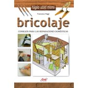 Bricolaje - Consejos para las reparaciones domsticas - eBook